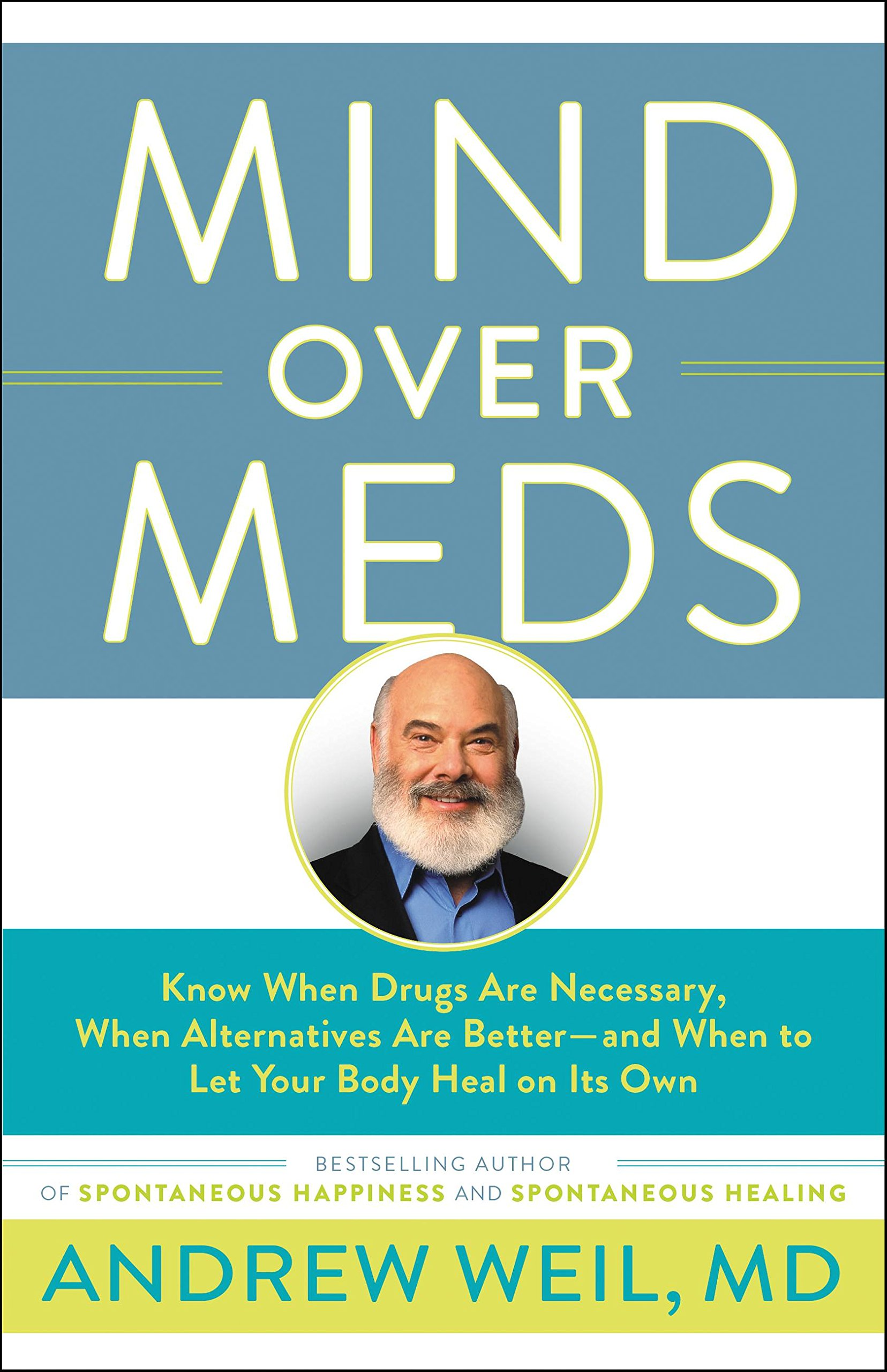 Download Mind Over Meds: Know When Drugs Are Necessary, When Alternatives Are Better—and When to Let Your Body Heal on Its Own PDF