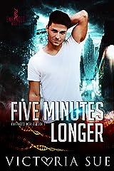 Five Minutes Longer (Enhanced World Book 1) Kindle Edition