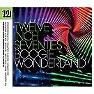 Twelve Inch Seventies: Boogie Wonderland