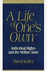A Life of One's Own: Individual Rights and the Welfare State Kindle Edition