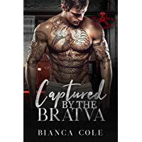 Captured by the Bratva: A Dark Mafia Romance (Bratva Brotherhood Book 2) (English Edition)