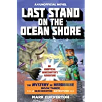Last Stand on the Ocean Shore: The Mystery of Herobrine: Book Three: A Gameknight999 Adventure: An Unofficial…