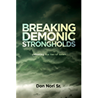 Breaking Demonic Strongholds: Defeating the Lies of Satan