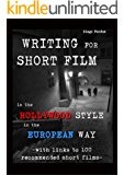 Writing for Short Film: In the Hollywood style. In the European way. Archplot & Miniplot