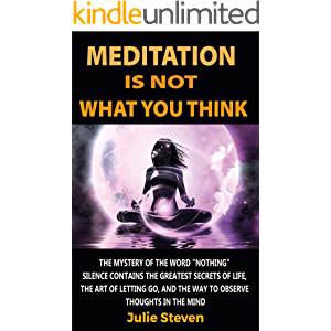 "Meditation Is Not What You Think: The mystery of the word ""nothing"": silence contains the greatest secrets of life, the…"