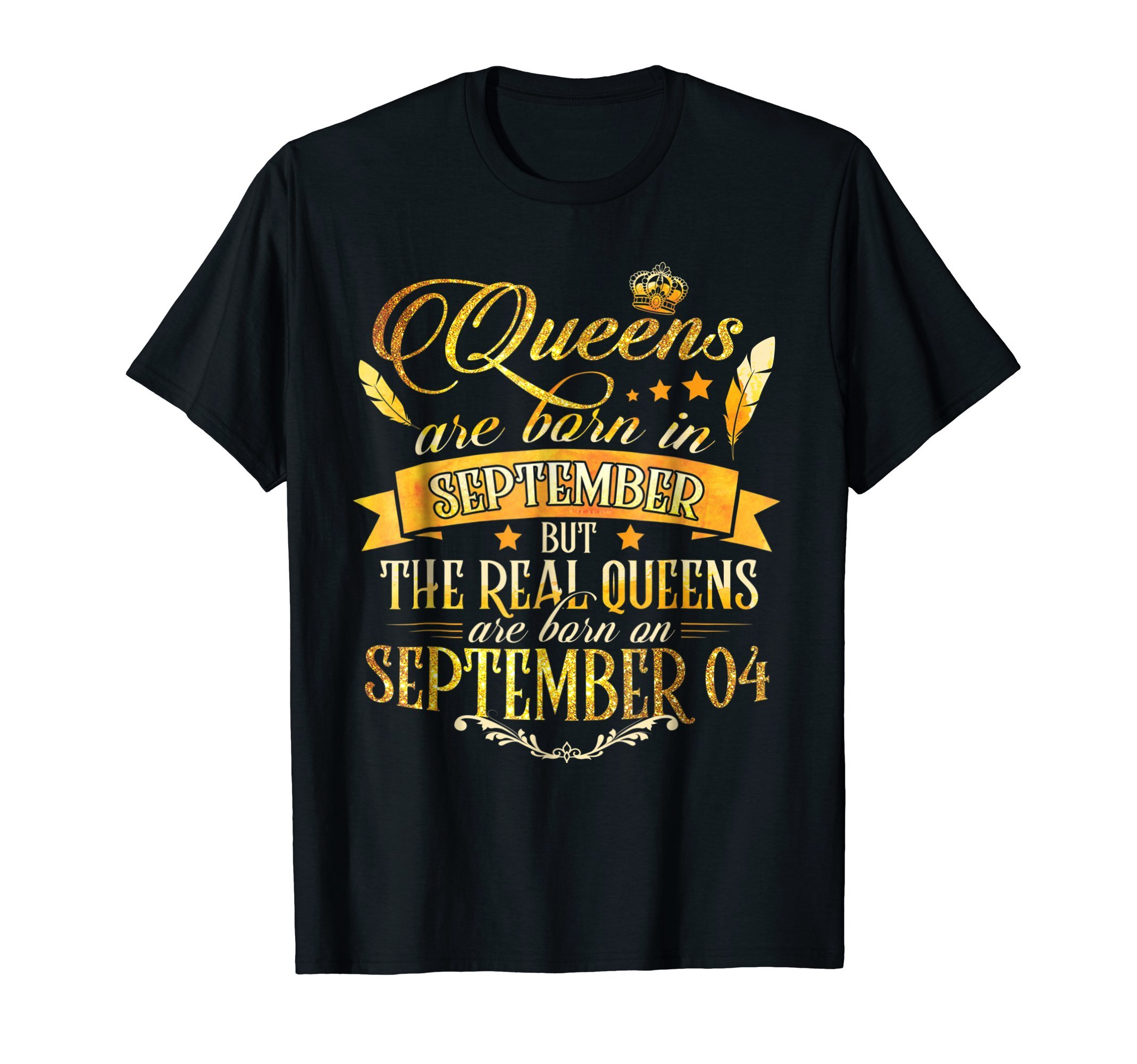 Gold Real Queen Are Born On September 4 T Shirt