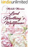 Lord Worthing's Wallflower