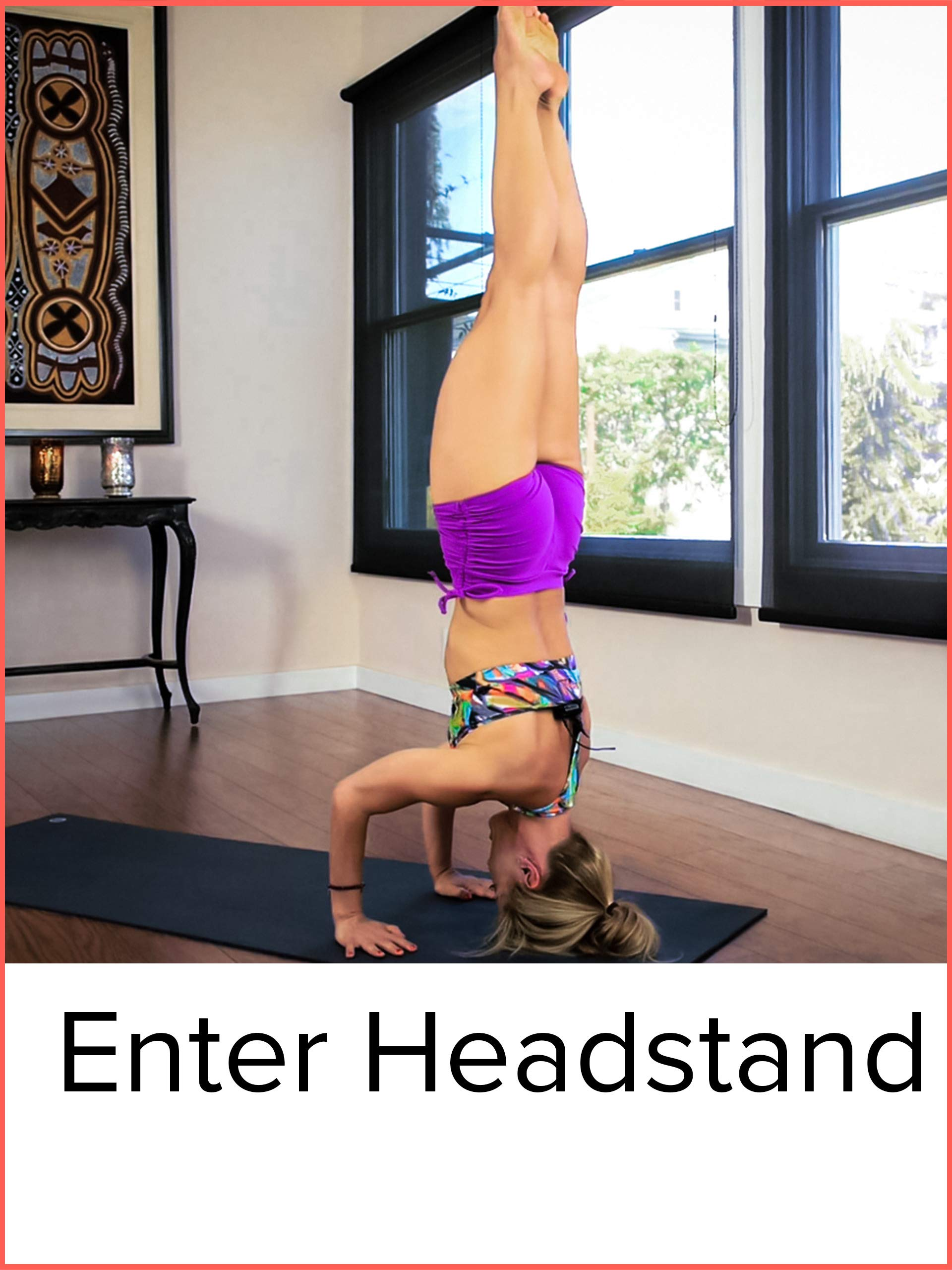 Watch Headstand Tutorial How to Enter Headstand   Prime Video