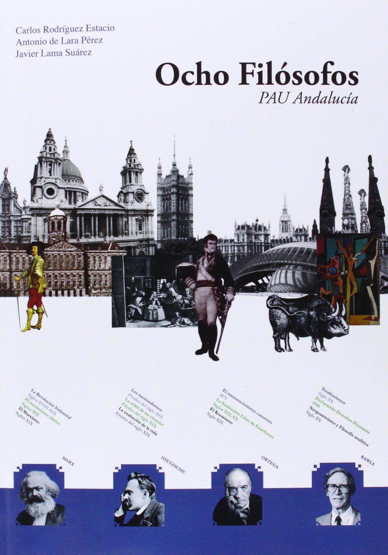 OCHO FILOSOFOS PAU ANDALUCIA: Amazon.es: RODRíGUEZ ESTACIO, CARLOS, LARA PéREZ, ANTONIO DE, LAMA SUáREZ, F. JAVIER: Libros