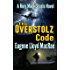 The Overstolz Code (A Rory Mack Steele Novel Book 12)