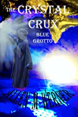 The Crystal Crux: Blue Grotto Kindle Edition