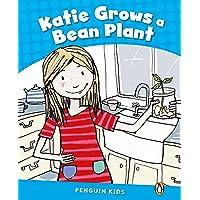 Penguin Kids 1: Katie Grows A Bean Plant Clil: Level 1