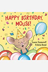 Happy Birthday, Mouse! (If You Give...) Board book