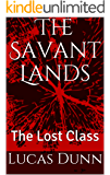 The Savant Lands: The Lost Class