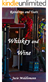 Whiskey and Wine (Raindrops and Tears series Book 2)