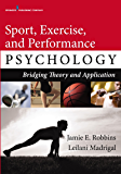 Sport, Exercise, and Performance Psychology: Bridging Theory and Application