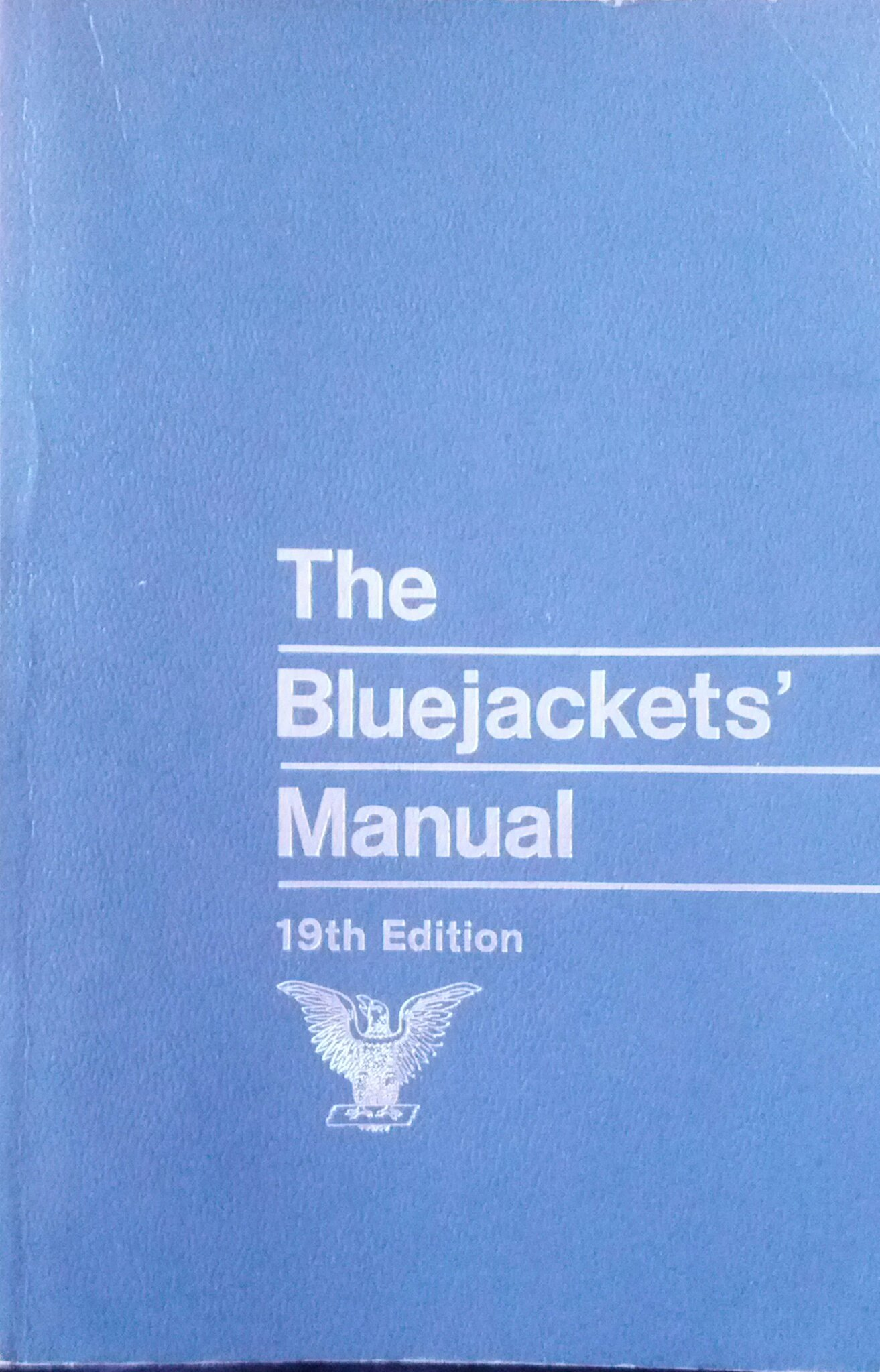 The Bluejackets' Manual, 19th Edition: Naval Institute Press:  9780870211096: Amazon.com: Books