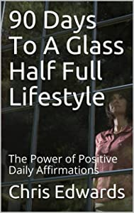 Sweepstakes: 90 Days To A Glass Half Full Lifestyle:...
