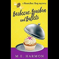Barbecue, Bourbon and Bullets: A HoneyBun Shop Mystery (HoneyBun Shop Mysteries Book 2) (English Edition)