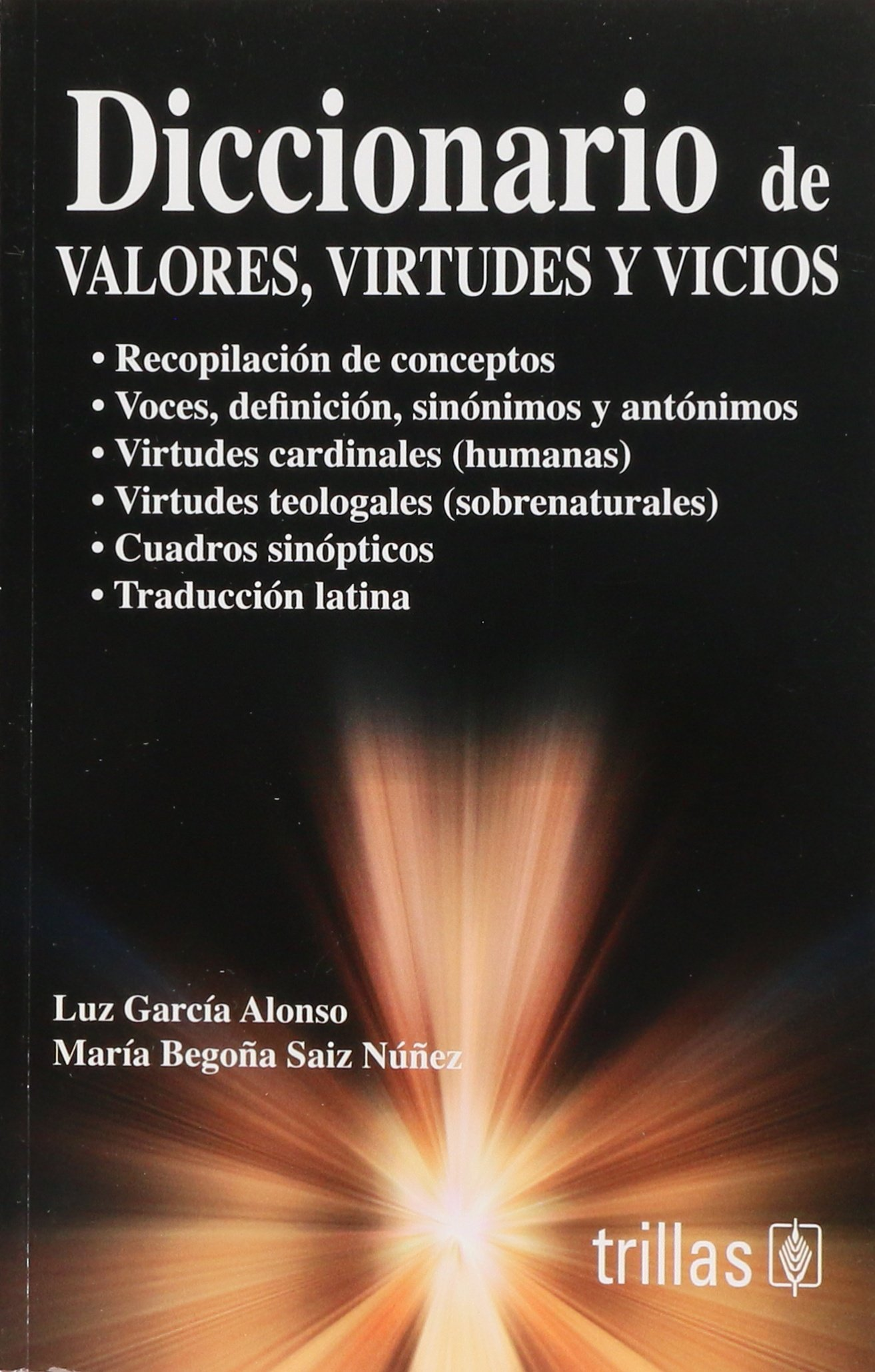 Diccionario de valores, virtudes y vicios/Dictionary of Values And Virtues And Bab Habits: Amazon.es: Luz Garcia Alonso, Maria Begona Saiz Nunez: Libros
