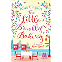 The Little Brooklyn Bakery: A heartwarming feel good novel full of cakes and romance! (Romantic Escapes, Book 2)