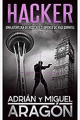 Hacker: Una aventura de acción y suspense (Max Cornell thrillers de acción nº 6) (Spanish Edition) Kindle Edition