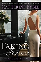 Faking Forever (First Wives Book 4) Kindle Edition