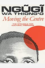 Moving the Centre: The Struggle for Cultural Freedoms Kindle Edition