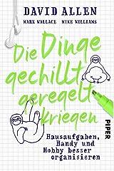 Die Dinge gechillt geregelt kriegen: Hausaufgaben, Handy und Hobby besser organisieren (German Edition) eBook Kindle