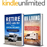 RV Living: Retire Into an RV with Social Security + RV Living for Senior Citizens: 2-in-1 RV Living Bundle