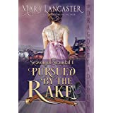 Pursued by the Rake (Season of Scandal Book 1)
