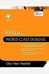 FPGAs: World Class Designs Kindle Edition