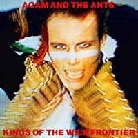 Kings Of The Wild Frontier (Deluxe Edition)