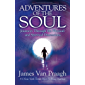 Adventures of the Soul: Journeys Through the Physical and Spiritual Dimensions (English Edition)