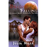 Crimson Moon Hideaway: Dragon Falling (Dragon Intelligence Agency Book 1)