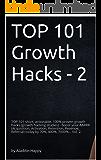 Growth Hacks: TOP 101 short, actionable, 100% proven growth hacks (growth hacking studies) - boost your AARRR (Acquisition, Activation, Retention, Revenue, ... 400%, 7000%... Vol 2 (TOP 101 growth hacks)