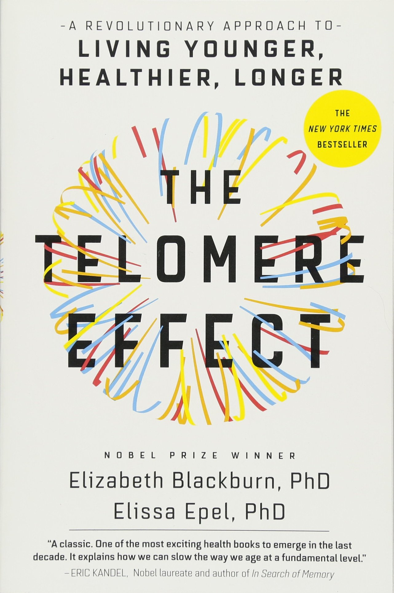 Download The Telomere Effect: A Revolutionary Approach to Living Younger, Healthier, Longer ebook