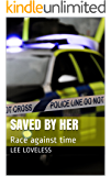 Saved By Her: Race against time