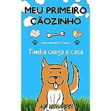 Meu primeiro cãozinho: Livro infantil (6-7 anos). Timba chega a casa. (Portuguese Edition) Dec 13, 2018