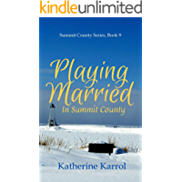 Playing Married in Summit County : A Standalone Marriage-of-Convenience Christian Romance (Summit County Series Book 9…