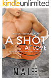 A Shot At Love (The Legacy Series Book 1)