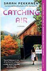 Catching Air: A Novel Kindle Edition