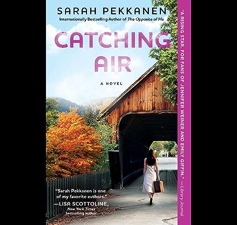 Amazon Com Catching Air A Novel Ebook Pekkanen Sarah Kindle Store