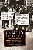 Family Properties: Race, Real Estate, and the Exploitation of Black Urban America