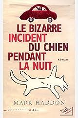 Le Bizarre incident du chien pendant la nuit (French Edition) Kindle Edition