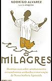 Milagres – Histórias reais sobre acontecimentos extraordinários atribuídos à intervenção de Nossa Senhora Aparecida (Biografias Religiosas) (Portuguese Edition)