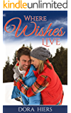 Where Wishes Live: A Christian Christmas Romance