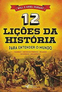 12 Lições da História. Para Entender o Mundo