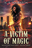 A Victim of Magic: Five Stories of Supernatural Carnage (Magic and Mischief Book 3)
