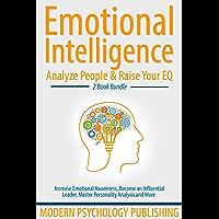 Emotional Intelligence: Analyze People and Raise Your EQ 2 Book Bundle (Analyze People, Emotional Intelligence, EQ, Influence, Mindset, Habits 1) (English Edition)